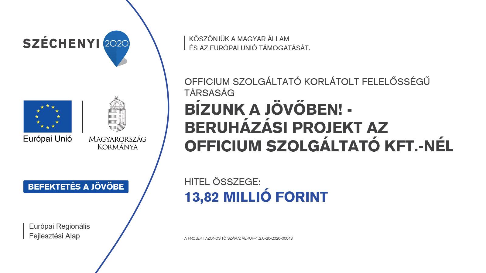 Bízunk a jövőben! - beruházási projekt az Officium Szolgáltató Kft.-nél